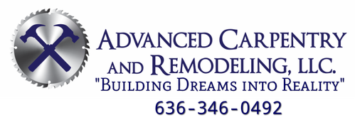 "Advanced Carpentry and Remodeling LLC                  ""Building dreams into reality"" 636-346-0492"